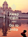 Keep Calm AND Go to India - Personalised Poster A4 size