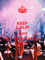 KEEP CALM AND GO TO IZABELLA PARTY - Personalised Poster A4 size