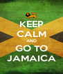 KEEP CALM AND GO TO JAMAICA - Personalised Poster A4 size