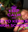 KEEP CALM AND GO TO KERIKERI HIGH SCHOOL - Personalised Poster A4 size