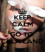 KEEP CALM AND GO TO  LALA LAND - Personalised Poster A4 size
