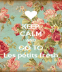 KEEP CALM AND GO TO Les petits fresh - Personalised Poster A4 size