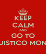 KEEP CALM AND GO TO LINGUISTICO MONTALE - Personalised Poster A4 size