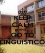 KEEP CALM AND GO TO LINGUISTICO - Personalised Poster A4 size