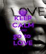 KEEP CALM AND go to  LOVE - Personalised Poster A4 size