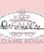KEEP CALM AND GO TO MADAME ROSALIE - Personalised Poster A4 size