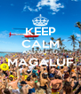 KEEP CALM AND GO TO MAGALUF  - Personalised Poster A4 size