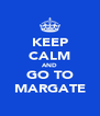 KEEP CALM AND GO TO MARGATE - Personalised Poster A4 size