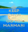 KEEP CALM AND GO TO  MARMARI - Personalised Poster A4 size