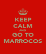 KEEP CALM AND GO TO MARROCOS - Personalised Poster A4 size