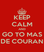 KEEP CALM AND GO TO MAS DE COURAN - Personalised Poster A4 size