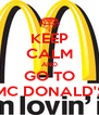 KEEP CALM AND GO TO MC DONALD'S - Personalised Poster A4 size