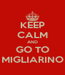 KEEP CALM AND GO TO MIGLIARINO - Personalised Poster A4 size