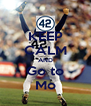 KEEP CALM AND Go to Mo - Personalised Poster A4 size