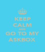 KEEP CALM AND GO TO MY ASKBOX - Personalised Poster A4 size