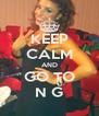 KEEP CALM AND GO TO N G - Personalised Poster A4 size