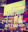 KEEP CALM AND GO TO NEW YORK WITH ME - Personalised Poster A4 size