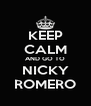 KEEP CALM AND GO TO NICKY ROMERO - Personalised Poster A4 size