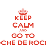 KEEP CALM AND GO TO NOCHE DE ROCK 2 - Personalised Poster A4 size