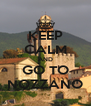 KEEP CALM AND GO TO NOZZANO - Personalised Poster A4 size