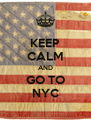 KEEP CALM AND GO TO NYC - Personalised Poster A4 size