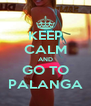 KEEP CALM AND GO TO PALANGA - Personalised Poster A4 size