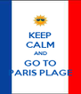 KEEP CALM AND GO TO PARIS PLAGE - Personalised Poster A4 size