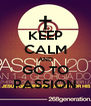 KEEP CALM AND GO TO PASSION - Personalised Poster A4 size