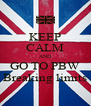 KEEP CALM AND GO TO PBW Breaking limits - Personalised Poster A4 size