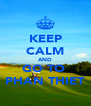 KEEP CALM AND GO TO  PHAN THIET - Personalised Poster A4 size