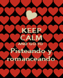 KEEP CALM AND GO TO  Pisteando y romanceando - Personalised Poster A4 size