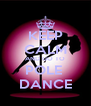 KEEP CALM AND GO TO POLE  DANCE - Personalised Poster A4 size