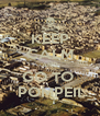 KEEP CALM AND GO TO  POMPEII - Personalised Poster A4 size