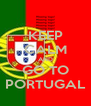 KEEP CALM AND GO TO PORTUGAL - Personalised Poster A4 size