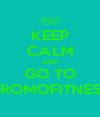 KEEP CALM AND GO TO PROMOFITNESS - Personalised Poster A4 size