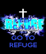 KEEP CALM AND GO TO REFUGE - Personalised Poster A4 size