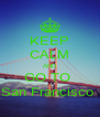 KEEP CALM AND GO TO  San Francisco  - Personalised Poster A4 size