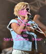 KEEP CALM AND go to  Sarò Libera  Tour - Personalised Poster A4 size