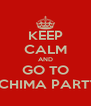 KEEP CALM AND GO TO SCHIMA PARTY - Personalised Poster A4 size