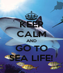 KEEP CALM AND GO TO SEA LIFE! - Personalised Poster A4 size