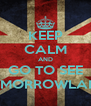 KEEP CALM AND GO TO SEE TOMORROWLAND - Personalised Poster A4 size