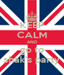 KEEP CALM AND go to shak's party - Personalised Poster A4 size