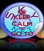 KEEP CALM AND GO TO SKYNET - Personalised Poster A4 size