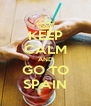 KEEP CALM AND GO TO SPAIN - Personalised Poster A4 size