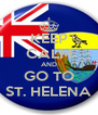 KEEP CALM AND GO TO ST. HELENA - Personalised Poster A4 size