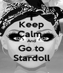 Keep Calm  And Go to Stardoll - Personalised Poster A4 size
