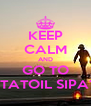 KEEP CALM AND GO TO STATOIL SIPAT - Personalised Poster A4 size