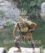 KEEP CALM AND GO TO SURVIVAL MODE - Personalised Poster A4 size