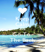 Keep Calm And Go To  The Bach - Personalised Poster A4 size