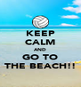 KEEP CALM AND GO TO THE BEACH!! - Personalised Poster A4 size